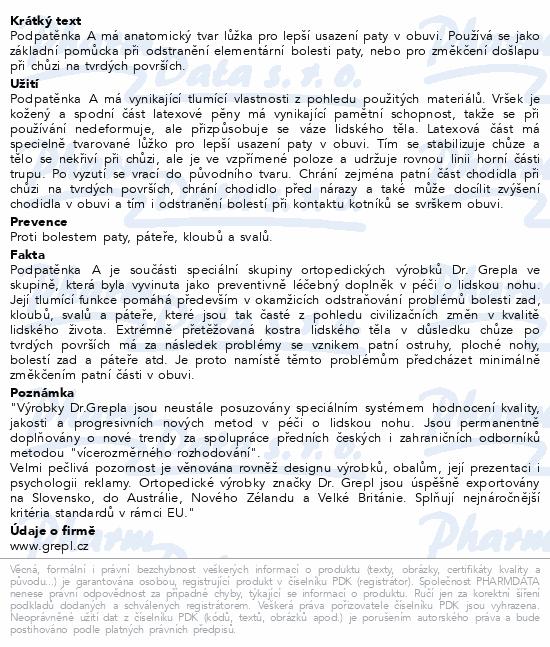 Informace o produktu DR.GREPL Podpatěnka A anatomická vel.25-37