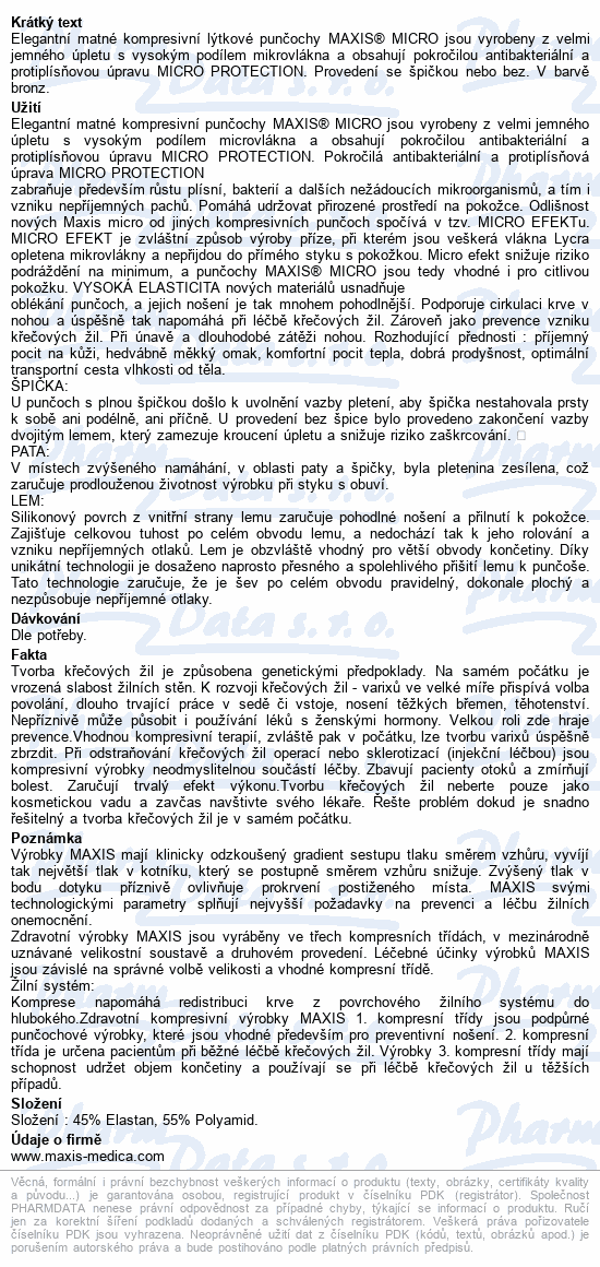 Informace o produktu Maxis MICRO lýtková punč.vel.4N bronz bez šp.