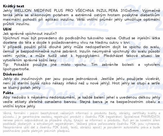 Informace o produktu Jehly WELLION MEDFINE PLUS inz.pera 31Gx5mm/100ks