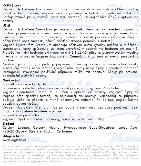 Informace o produktu Vagisan HydroKrém Cremolum 16 čípků