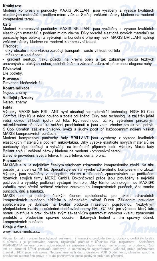 Informace o produktu Maxis BRILLANT-lýtková punč.vel.3N bronz bez šp.